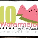 10-252520Watermelon-252520Crafts-252520-252526-252520Snacks-252520at-252520ucreatewithkids.com_thumb-25255B10-25255D