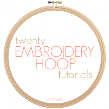 Embroidery Hoop Tutorials