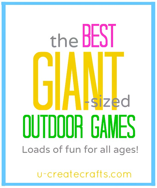 The Best GIANT Outdoor Games - fun for all ages!! u-createcrafts.com