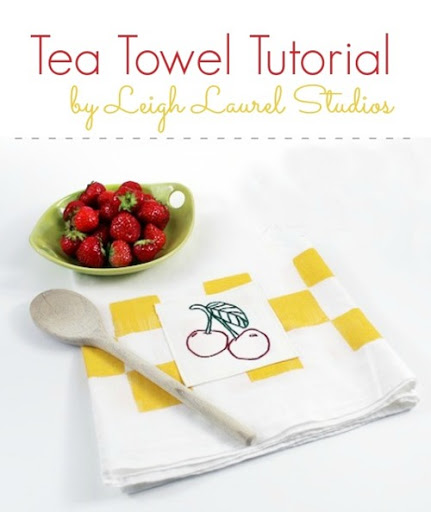 Tea Towel Tutorial by Leigh Laurel Studios