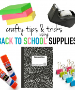 Craft Tips & Tricks Using Back to School Supplies
