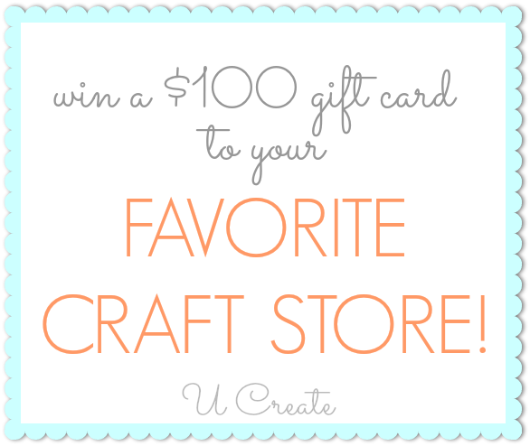 Wina $100 Gift Card to your favorite craft store! u-createcrafts.com
