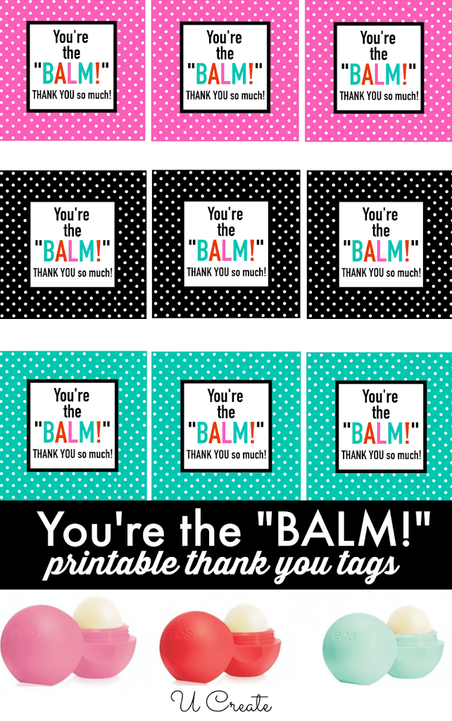 You're the Balm - free printable thank you tags!