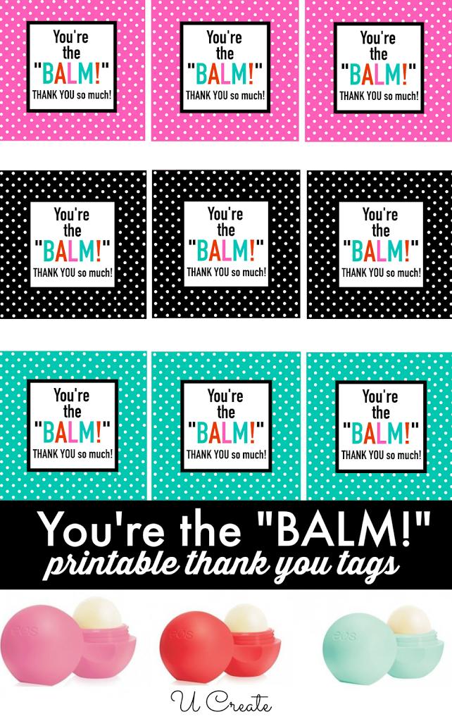 You're the Balm - free printable thank you tags!