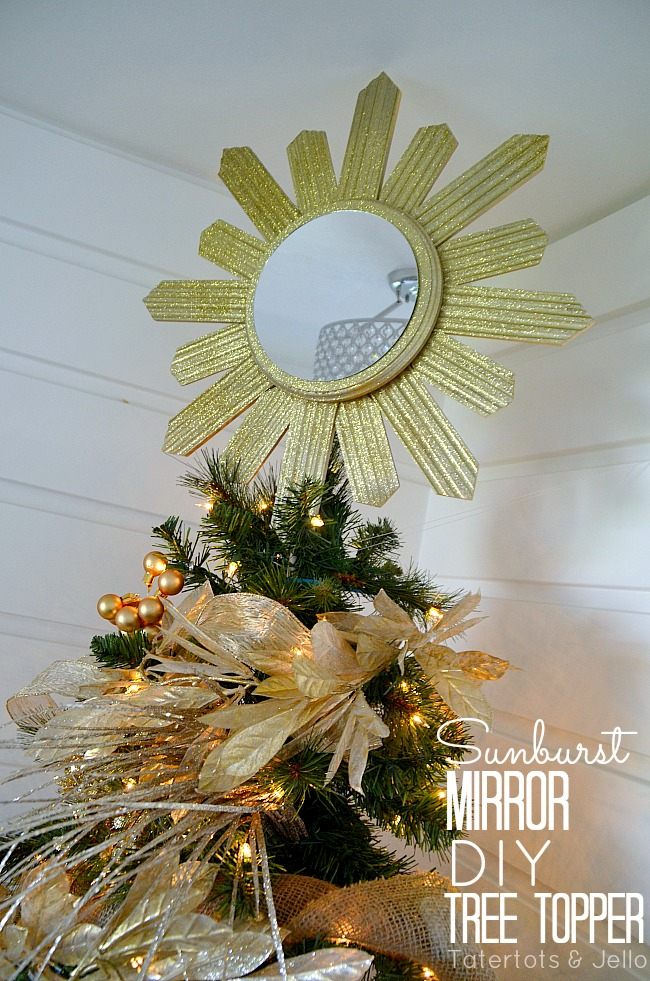DIY Sunburst Mirror Tree Topper by Tatertots and Jello