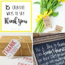 15 Creative Ways to say THANK YOU - free prints, tags, and unique ideas!