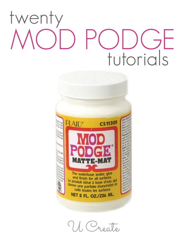Many amazing Mod Podge tutorials in one place!