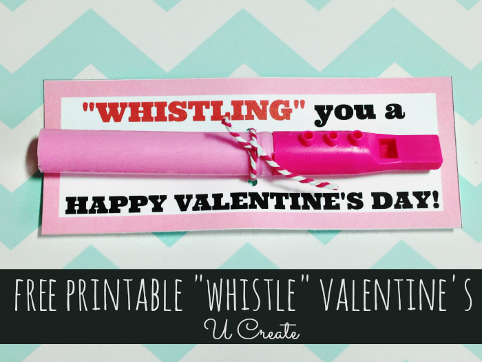 Whistle Valentines - free printable by U Create!