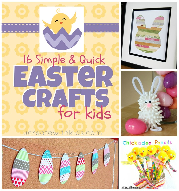 16 Simple & Quick Easter Crafts for Kids Ucreatewithkids.com