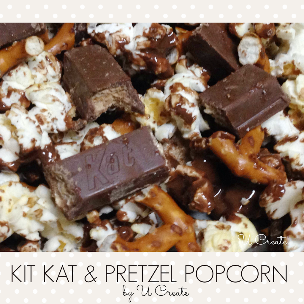 Kit Kat Pretzel Popcorn by U Create