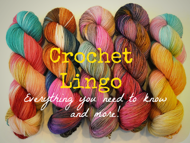 Crochet Lingo : Crochet Lingo by Tales of a Crafty Mommy