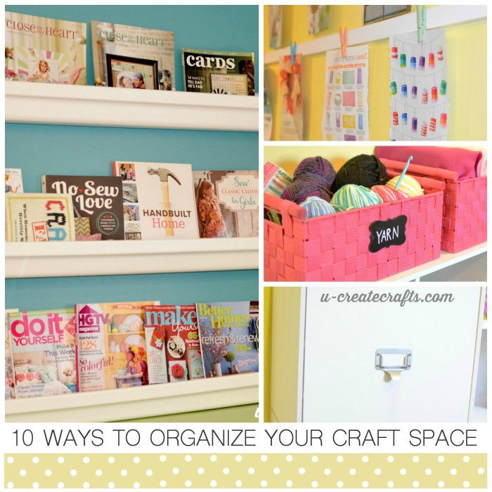 10 Ways to Organize Your Craft Space by U Create