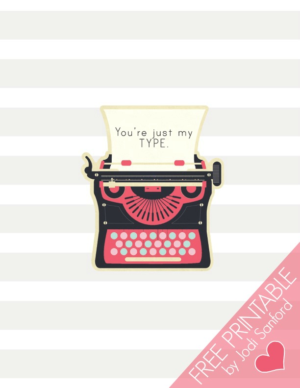 You're Just My Type - free print by Jodi Sanford