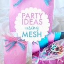 Party decor and packaging ideas using mesh!