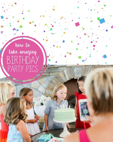 How to Take Amazing Birthday Party Pictures
