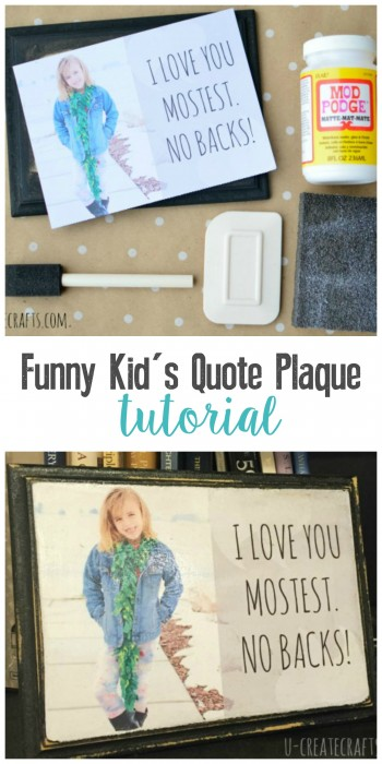 Kid's say the funniest things! Create a plaque so you can always remember!