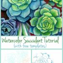 DIY Watercolor Succulents by Dana Martin - includes free templates!