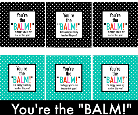 image about You're the Balm Teacher Free Printable known as printables Archives - Webpage 9 of 12 - U Establish